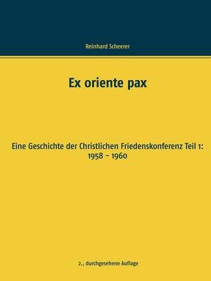 cover image of Ex oriente pax