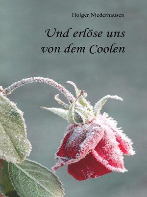 cover image of Und erlöse uns von dem Coolen