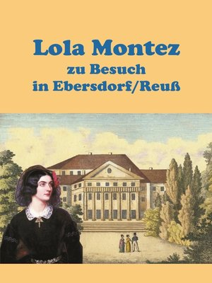 cover image of Lola Montez zu Besuch in Ebersdorf/Reuß