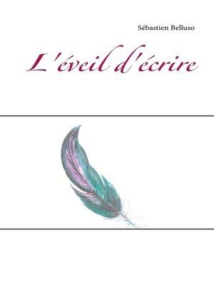 cover image of L'éveil d'écrire