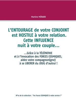 cover image of L'entourage de votre conjoint est hostile à votre relation. Cette influence nuit à votre couple...