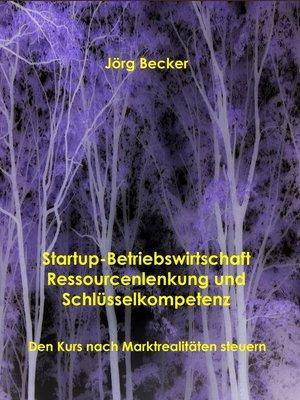 cover image of Startup-Betriebswirtschaft--Ressourcenlenkung und Schlüsselkompetenz