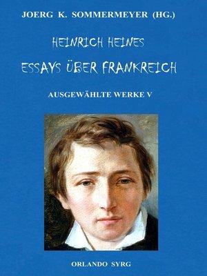 cover image of Heinrich Heines Essays über Frankreich. Ausgewählte Werke V