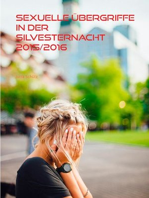 cover image of Sexuelle Übergriffe in der Silvesternacht 2015/2016