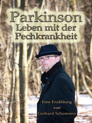 cover image of Parkinson Leben mit der Pechkrankheit