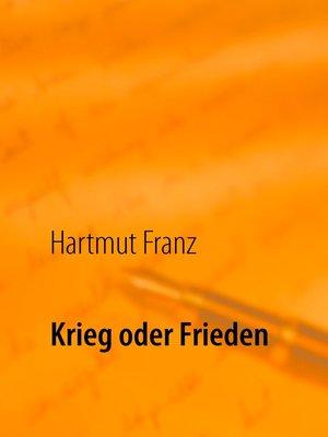 cover image of Krieg oder Frieden