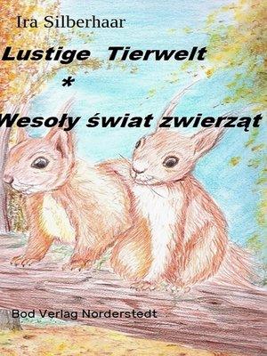 cover image of Lustige Tierwelt / Wesoly swiat zwierzat