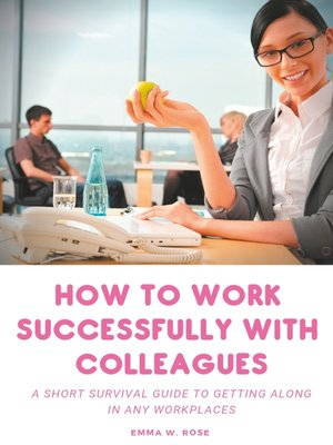 cover image of How to work successfully with colleagues