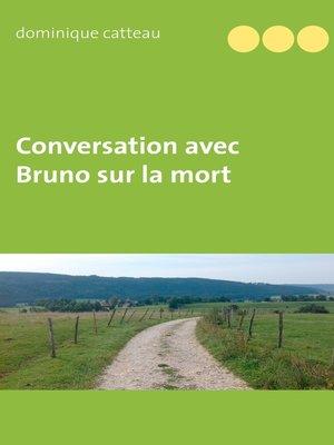 cover image of Conversation avec Bruno sur la mort
