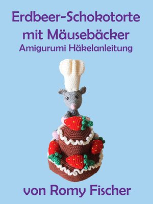 cover image of Erdbeer-Schokotorte mit Mäusebäcker