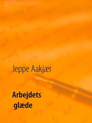 cover image of Arbejdets glæde
