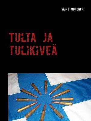cover image of Tulta ja tulikiveä