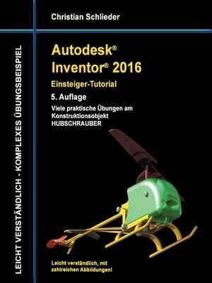 cover image of Autodesk Inventor 2016--Einsteiger-Tutorial Hubschrauber