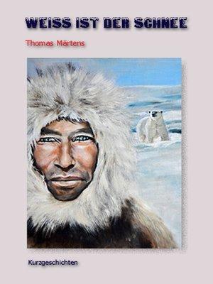 cover image of Weiß ist der Schnee