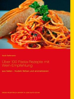 cover image of Über 100 Pasta-Rezepte mit Wein-Empfehlung