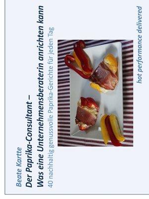 cover image of Der Paprika-Consultant--Was eine Unternehmensberaterin anrichten kann