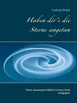 cover image of Haben dir's die Sterne angetan