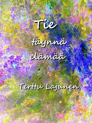 cover image of Tie täynnä elämää