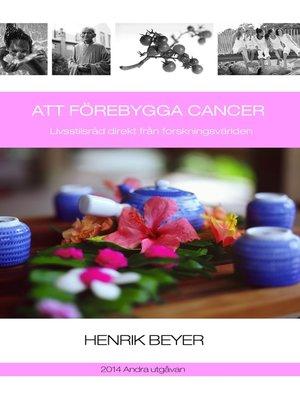 cover image of Att förebygga cancer