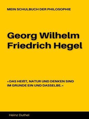 cover image of MEIN SCHULBUCH DER PHILOSOPHIE Georg Wilhelm Friedrich Hegel