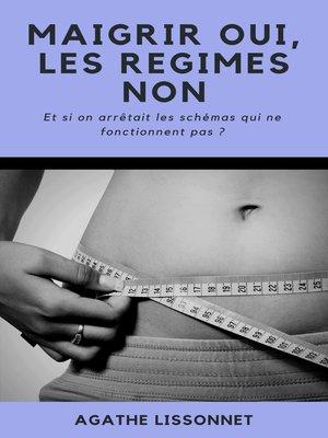 cover image of Maigrir Oui, les Régimes Non !