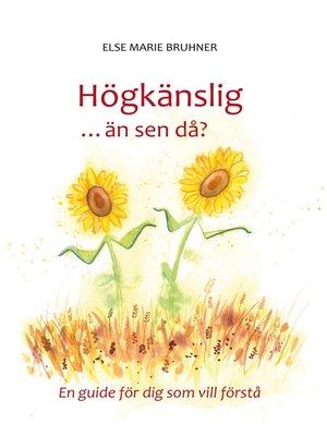 cover image of Högkänslig ... än sen då?