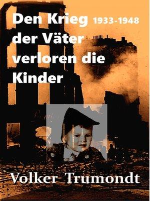 cover image of Den Krieg der Väter verloren die Kinder