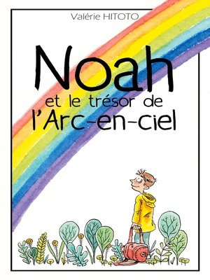 cover image of Noah et le trésor de l'arc-en-ciel