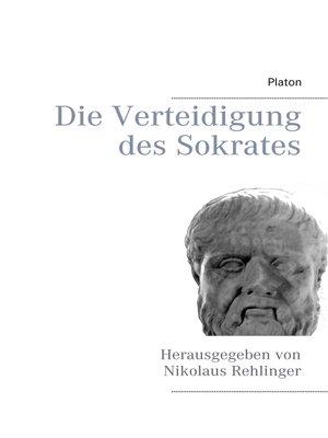 cover image of Die Verteidigung des Sokrates