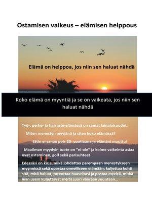 cover image of Ostamisen vaikeus--elämisen helppous