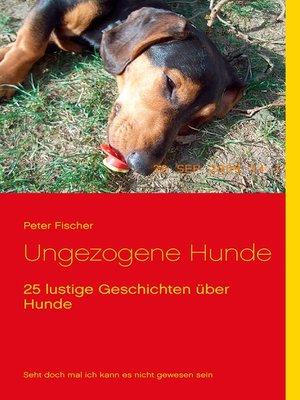 cover image of Ungezogene Hunde