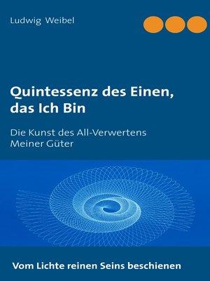 cover image of Quintessenz des Einen, das Ich Bin