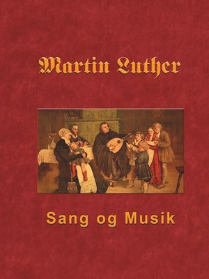 cover image of Martin Luther--Sang og Musik