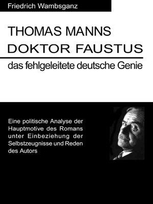cover image of Thomas Mann Doktor Faustus das fehlgeleitete deutsche Genie