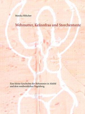 cover image of Wehmutter, Keännfraa und Storchentante