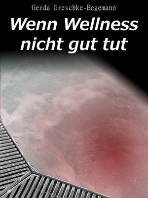 cover image of Wenn Wellness nicht gut tut