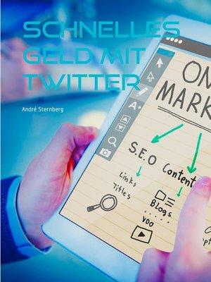 cover image of Schnelles Geld mit Twitter