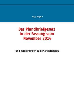 cover image of Das Pfandbriefgesetz in der Fassung vom November 2014