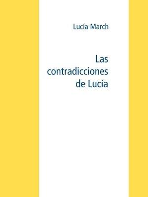 cover image of Las contradicciones de Lucía