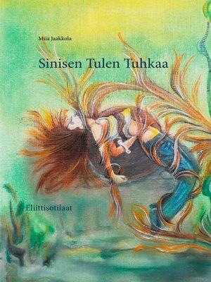 cover image of Sinisen Tulen Tuhkaa