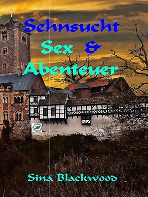 cover image of Sehnsucht, Sex & Abenteuer