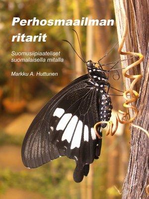 cover image of Perhosmaailman ritarit