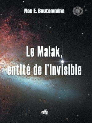 cover image of Le Malak, entité de l'Invisible