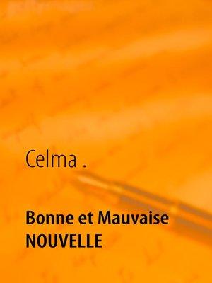 cover image of Bonne et Mauvaise NOUVELLE