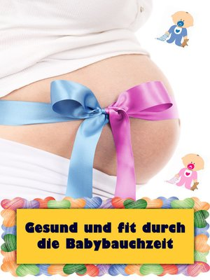 cover image of Gesund und fit durch die Babybauchzeit