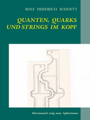 cover image of Quanten, Quarks und Strings im Kopf