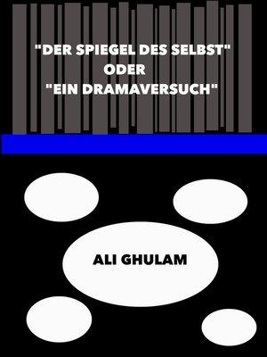 """cover image of """"Der Spiegel des Selbst"""" oder """"Ein Dramaversuch"""""""