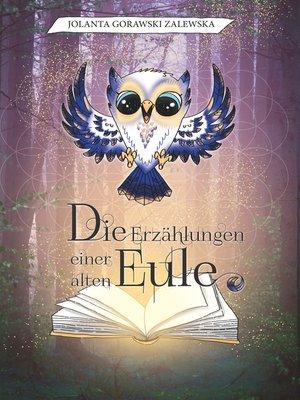 cover image of Die Erzählungen einer alten Eule