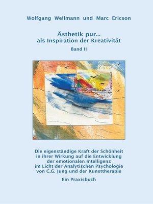 cover image of Ästhetik pur ... als Inspiration der Kreativität  Band II