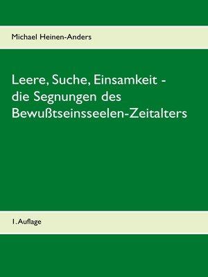 cover image of Leere, Suche, Einsamkeit--die Segnungen des Bewußtseinsseelen-Zeitalters